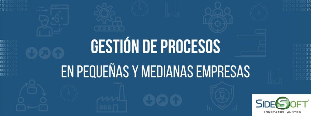 Gestión de procesos en pequeñas y medianas empresas